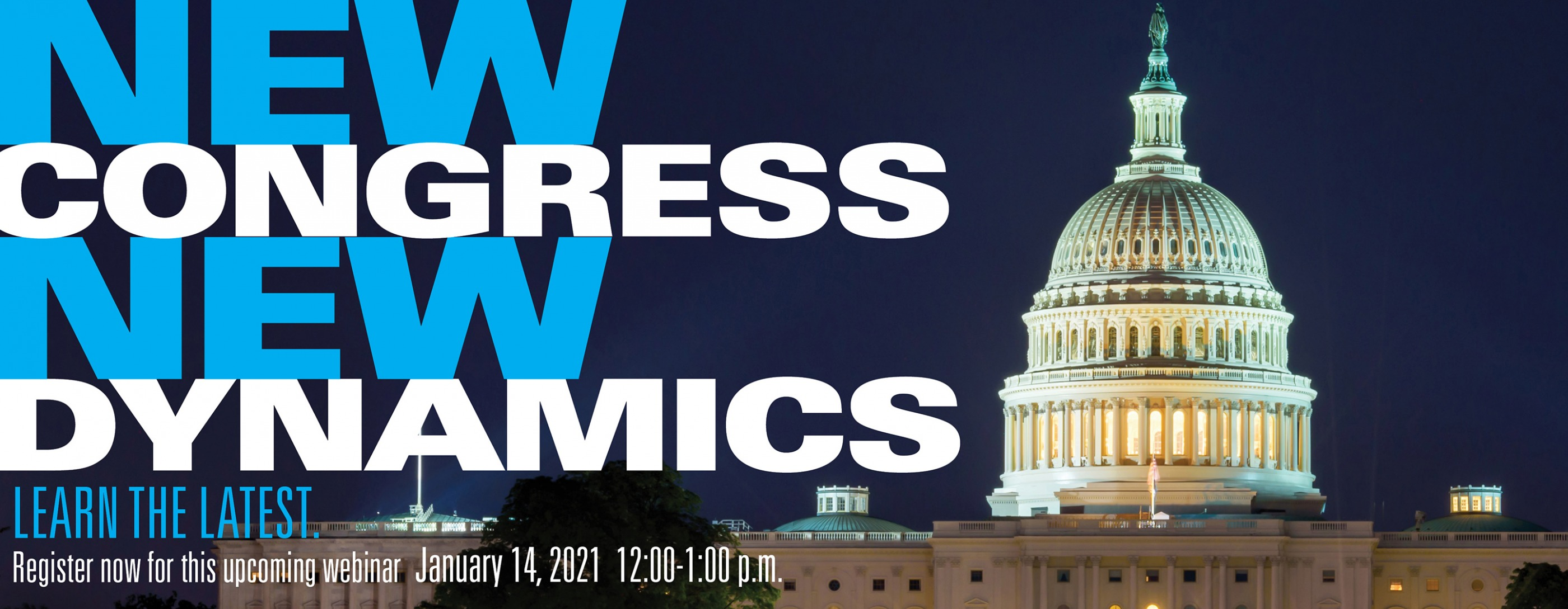Learn the latest. Register for New Congress, New Dynamics.